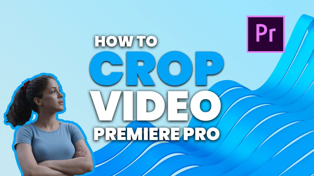 premiere pro crop video